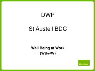 DWP St Austell BDC