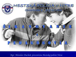 MESTSKÁ POLÍCIA V NITRE Cintorínska 6,   949 01 Nitra