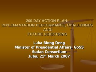 200 DAY ACTION PLAN: IMPLEMANTATION PERFORMANCE, CHALLENGES AND FUTURE DIRECTIONS