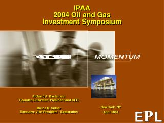 IPAA 2004 Oil and Gas Investment Symposium