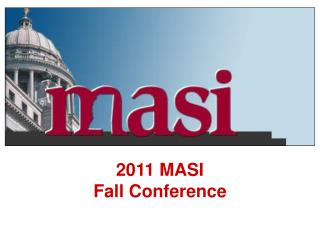 2011 MASI  Fall Conference