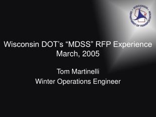 "Wisconsin DOT's ""MDSS"" RFP Experience March, 2005"