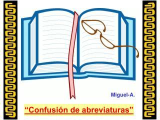"""""""Confusión de abreviaturas"""""""