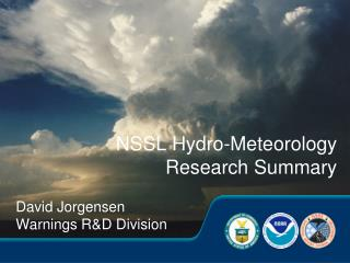 NSSL Hydro-Meteorology Research Summary