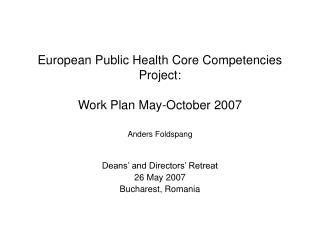 European Public Health Core Competencies Project: Work Plan May-October 2007 Anders Foldspang