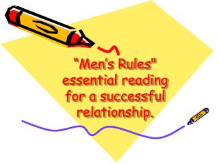 """Men's Rules""  essential reading  for a successful  relationship."