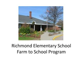 Richmond Elementary School Farm to School Program