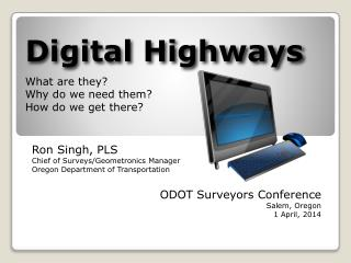 Digital Highways What are they?  Why do we need them? How do we get there?