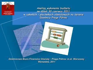 Dzielnicowe Biuro Finansów Oświaty - Praga Północ m.st. Warszawy Warszawa, 2011