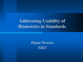 Addressing Usability of Biometrics in Standards