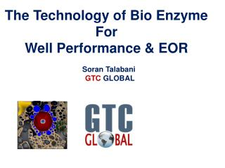 The Technology of Bio Enzyme For Well Performance & EOR