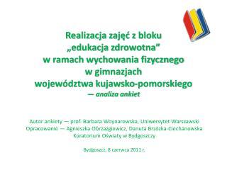 Autor ankiety — prof. Barbara  Woynarowska , Uniwersytet Warszawski