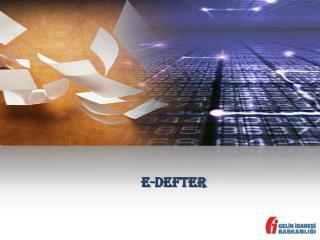 Belge Saklama  Düzenİnde Dİjİtal  DÖNÜŞÜM  e-Defter ve e-fatura