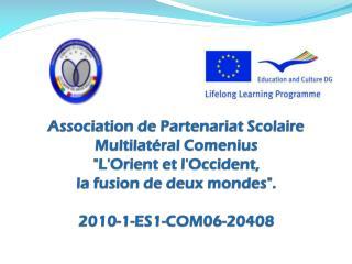 Projet Multilatéral Comenius  2010-2012 ECOLE DE MUSIQUE DE SERRES  GRECE