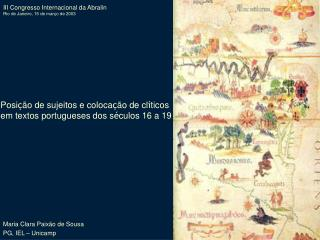 Posi  o de sujeitos e coloca  o de cl ticos  em textos portugueses dos s culos 16 a 19