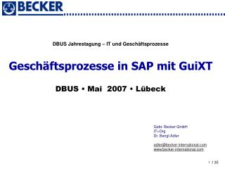 Gebr. Becker GmbH IT+Org Dr. Bengt Adler adler@becker-international