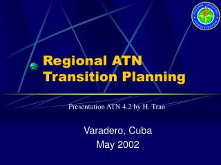 Regional ATN Transition Planning