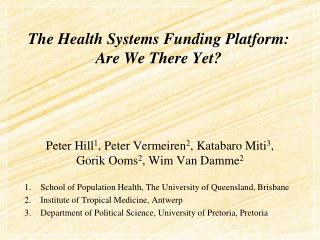 The Health Systems Funding Platform:  Are We There Yet?