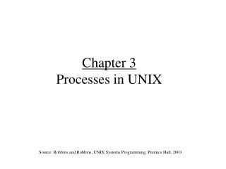 Chapter 3 Processes in UNIX