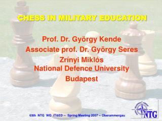 Prof. Dr. György Kende Associate prof. Dr. György Seres Zrínyi Miklós  National Defence University