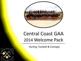Central  Coast GAA  2014  Welcome Pack