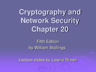 Cryptography and Network Security Chapter 20