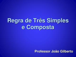 Regra de Tr�s Simples e Composta
