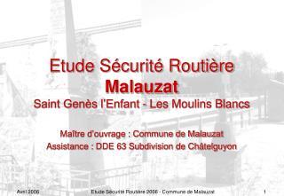 Etude Sécurité Routière Malauzat Saint Genès l'Enfant - Les Moulins Blancs