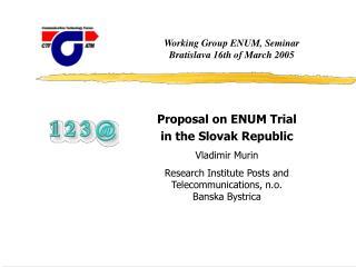 Working Group ENUM, Seminar  Bratislava 16 th of March  2005