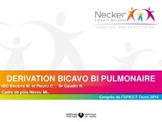 DERIVATION BICAVO BI PULMONAIRE