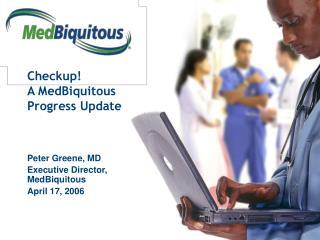 Checkup! A MedBiquitous Progress Update