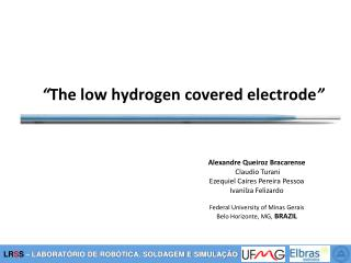 """ The low hydrogen covered electrode """