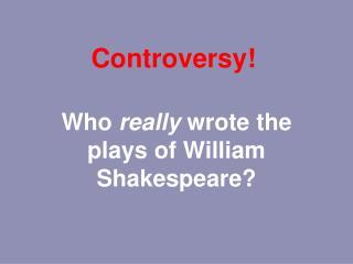 Controversy!