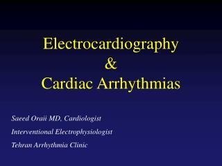 Electrocardiography & Cardiac Arrhythmias