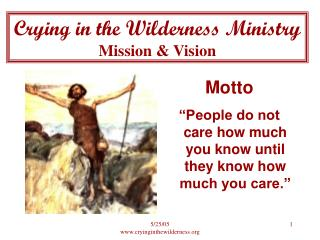 Crying in the Wilderness Ministry Mission  Vision