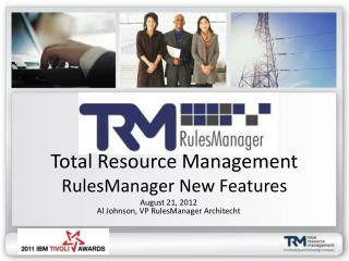 Total Resource Management RulesManager New Features