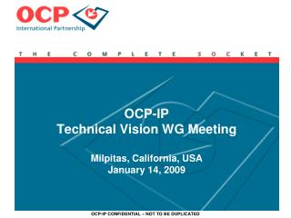 OCP-IP Technical Vision WG Meeting Milpitas, California, USA January 14, 2009
