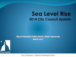 Sea Level Rise 2014 City Council Update
