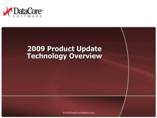 2009 Product Update Technology Overview