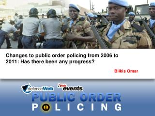 Changes to public order policing from 2006 to 2011: Has there been any progress?