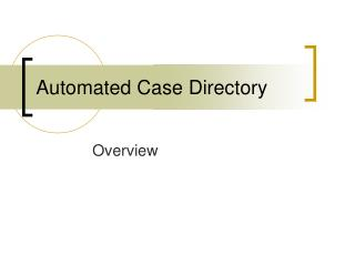 Automated Case Directory