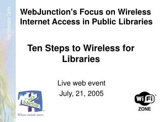 Ten Steps to Wireless for Libraries
