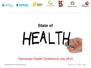 State of Tasmanian Health Conference July 2014