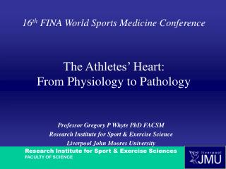 16 th  FINA World Sports Medicine Conference The Athletes� Heart:  From Physiology to Pathology