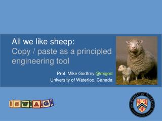 All we like sheep: Copy / paste as  a  principled engineering tool