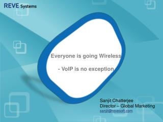 Everyone is going Wireless - VoIP is no exception