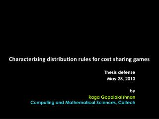 Characterizing distribution rules for cost sharing games