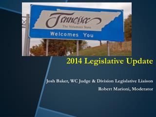 2014 Tennessee Workers' Compensation Legislative Report Josh Baker
