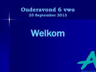 O uderavond 6 vwo 25 September 2013