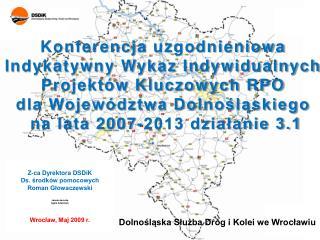 Konferencja  uzgodnieniowa Indykatywny Wykaz Indywidualnych  Projektów Kluczowych RPO